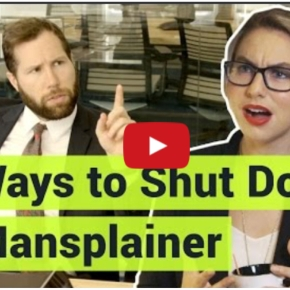 5 Ways To Shut Down A Mansplainer