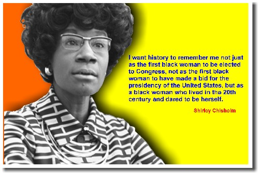 Shirley-Chisholm-I-want-history-to-remember-me