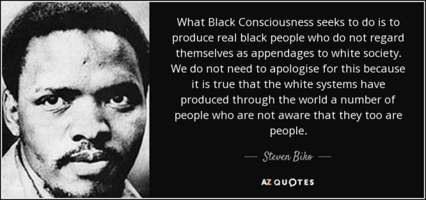 quote-what-black-consciousness-seeks-to-do-is-to-produce-real-black-people-who-do-not-regard-steven-biko-72-69-50